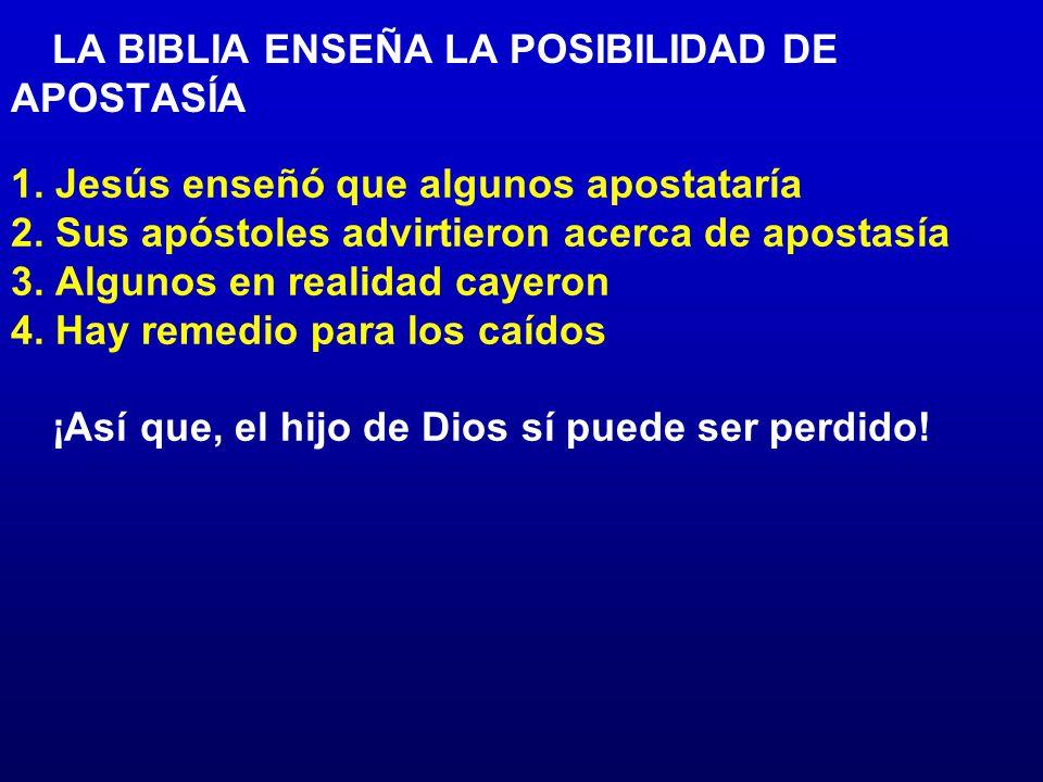 LA BIBLIA ENSEÑA LA POSIBILIDAD DE APOSTASÍA