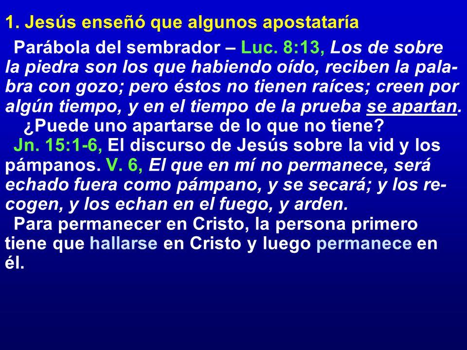 1. Jesús enseñó que algunos apostataría