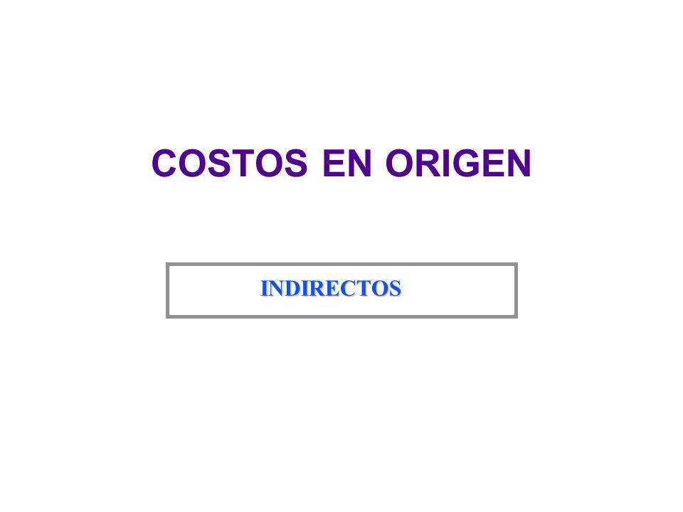 COSTOS EN ORIGEN INDIRECTOS