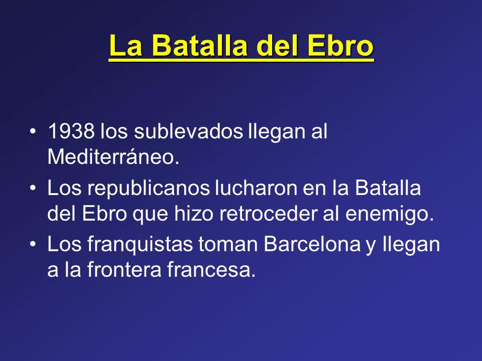 La Batalla del Ebro 1938 los sublevados llegan al Mediterráneo.