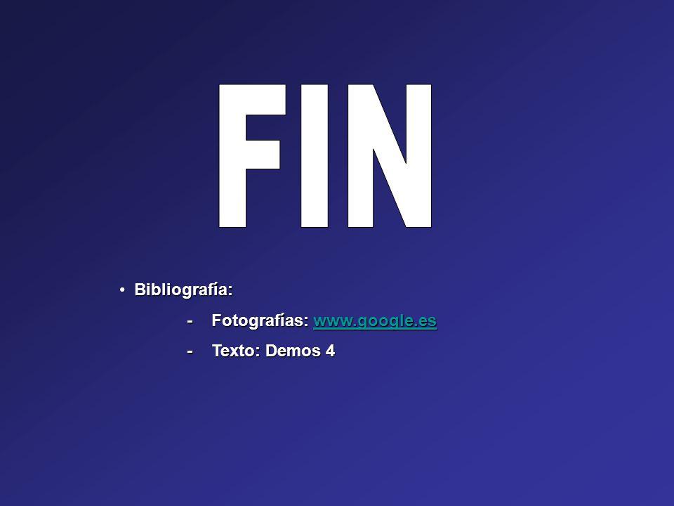 FIN Bibliografía: - Fotografías: www.google.es - Texto: Demos 4 pepito