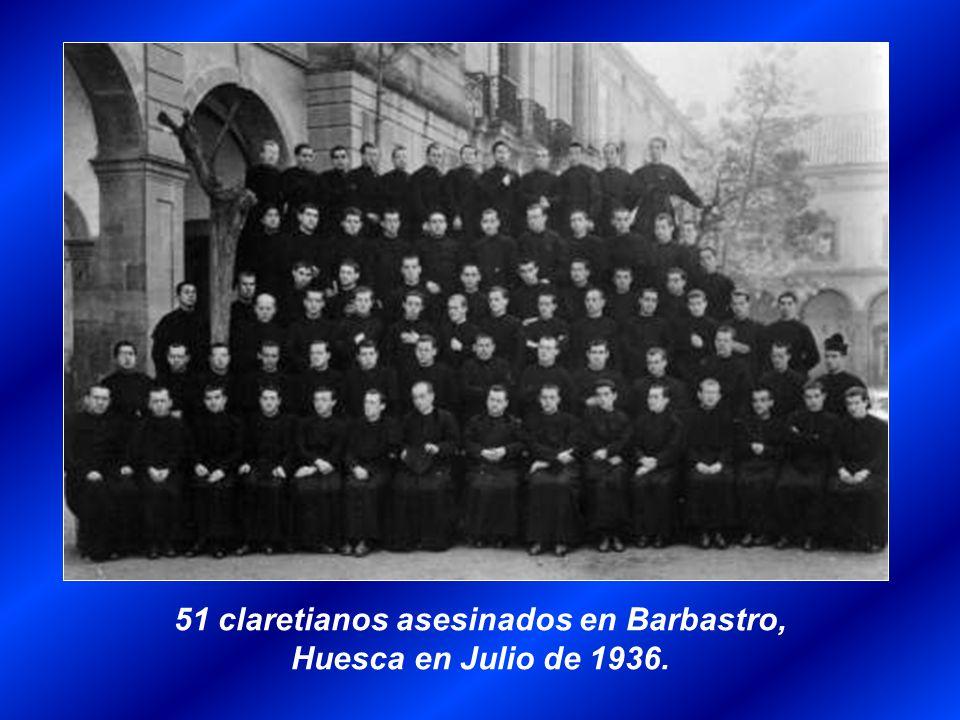 51 claretianos asesinados en Barbastro, Huesca en Julio de 1936.