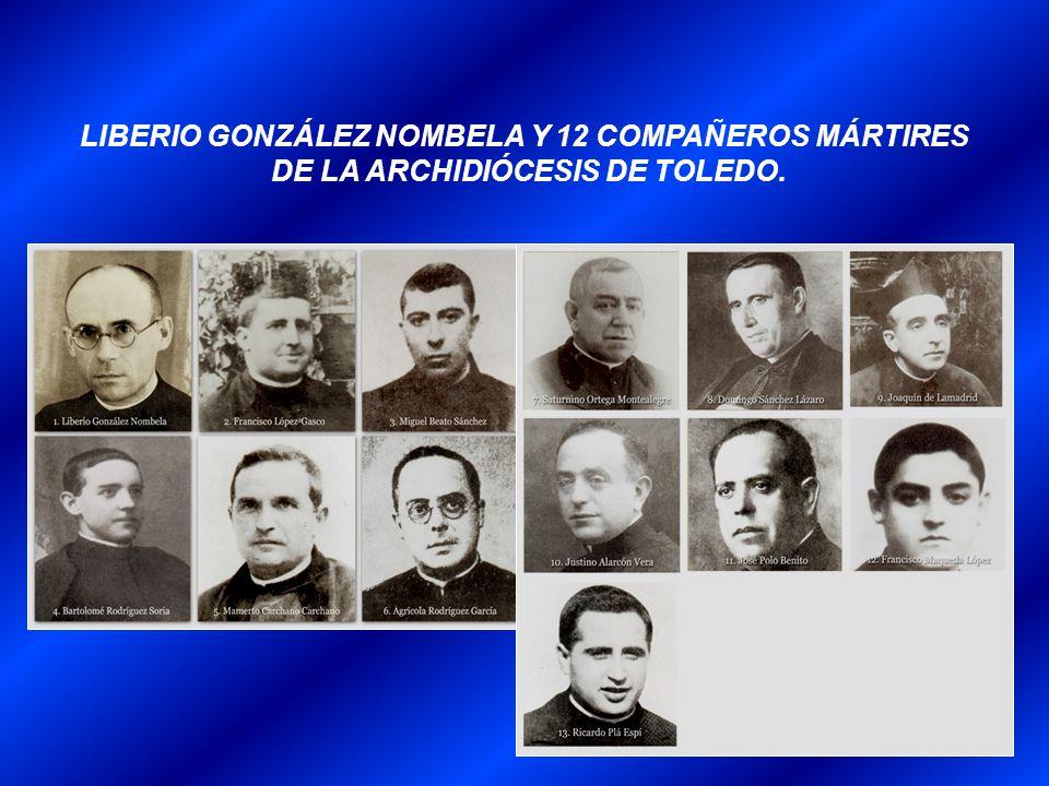 LIBERIO GONZÁLEZ NOMBELA Y 12 COMPAÑEROS MÁRTIRES DE LA ARCHIDIÓCESIS DE TOLEDO.