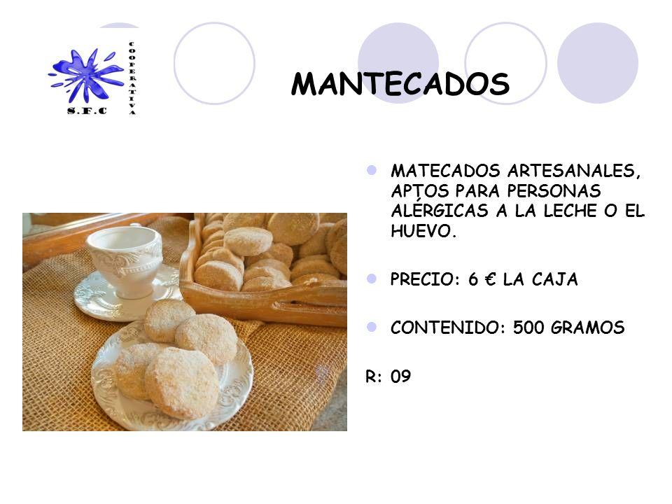MANTECADOS MATECADOS ARTESANALES, APTOS PARA PERSONAS ALÉRGICAS A LA LECHE O EL HUEVO. PRECIO: 6 € LA CAJA.