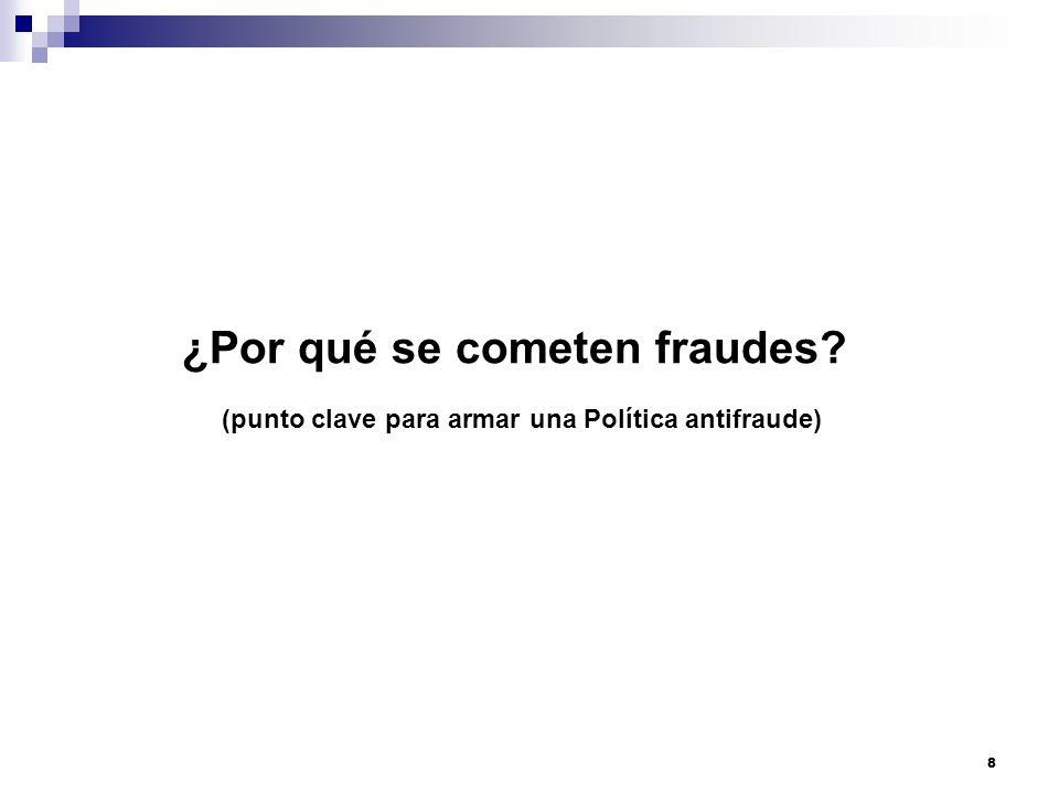 ¿Por qué se cometen fraudes