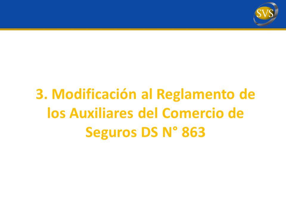 3. Modificación al Reglamento de los Auxiliares del Comercio de Seguros DS N° 863