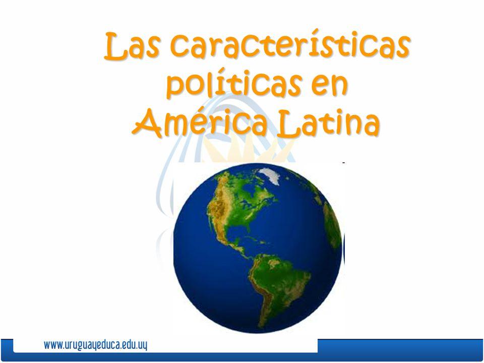 Las características políticas en América Latina