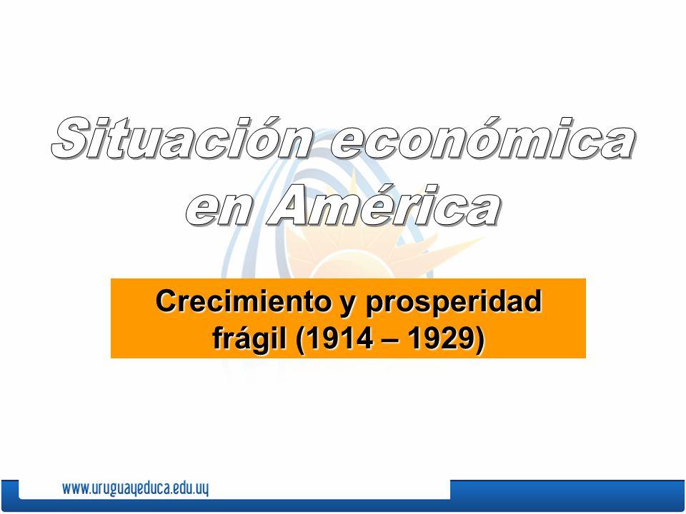 Crecimiento y prosperidad frágil (1914 – 1929)