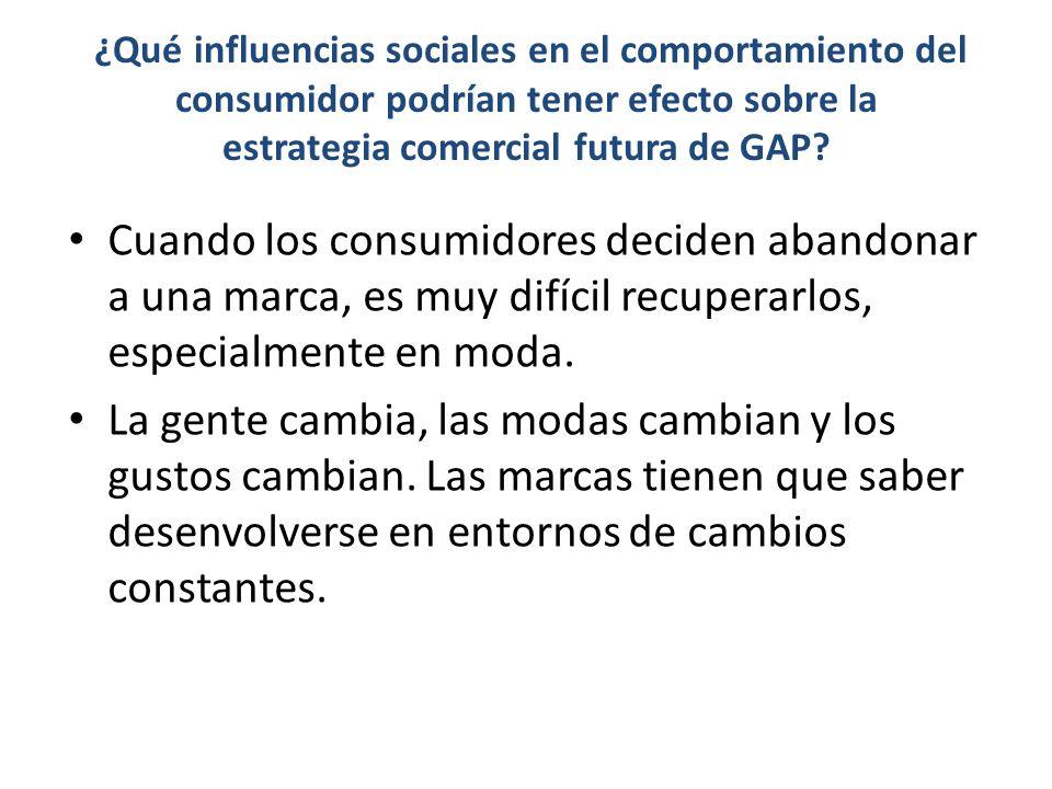 ¿Qué influencias sociales en el comportamiento del consumidor podrían tener efecto sobre la estrategia comercial futura de GAP