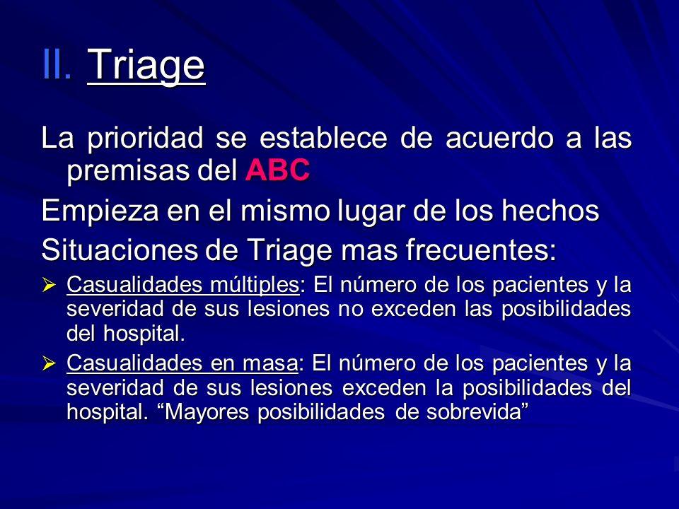 II. Triage La prioridad se establece de acuerdo a las premisas del ABC