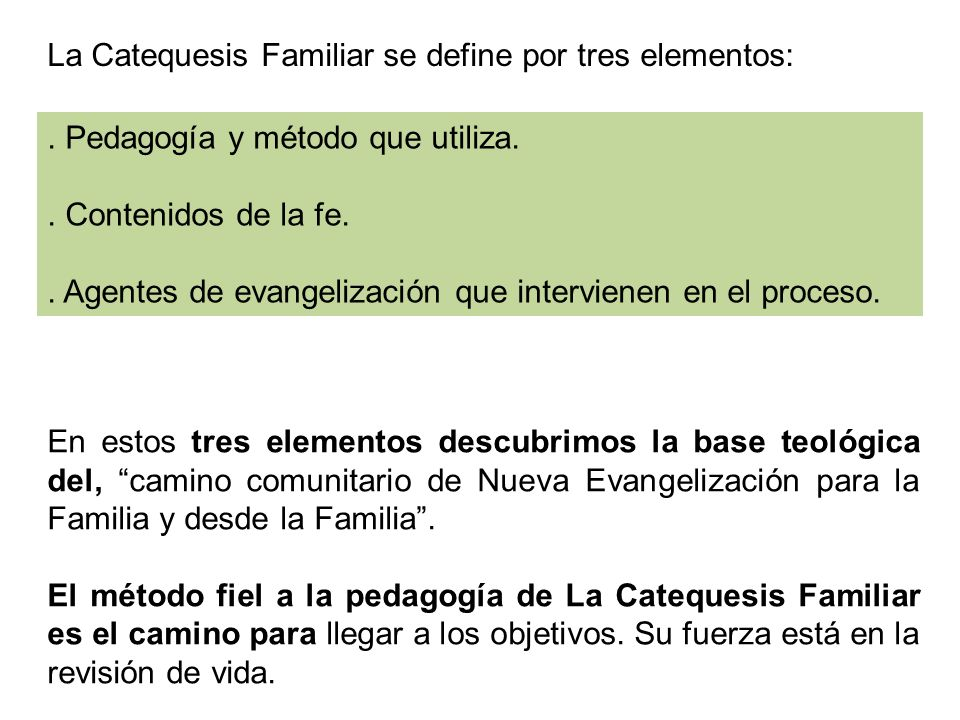 La Catequesis Familiar se define por tres elementos: