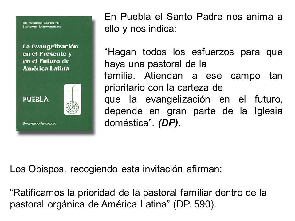 En Puebla el Santo Padre nos anima a ello y nos indica: