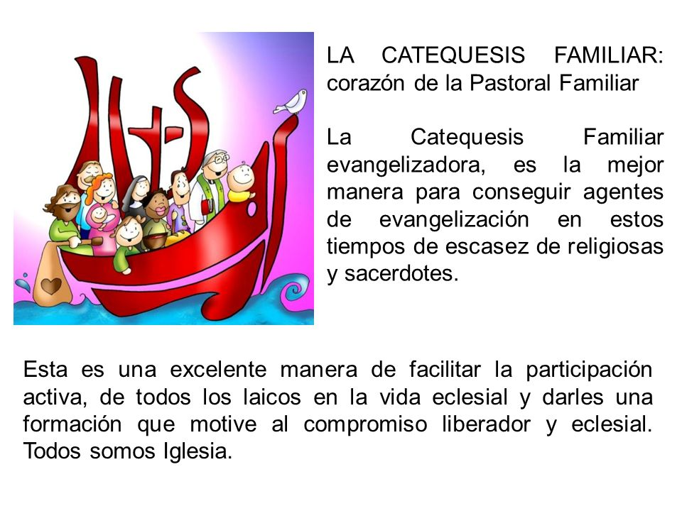 LA CATEQUESIS FAMILIAR: corazón de la Pastoral Familiar