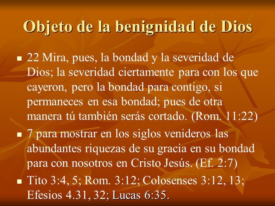 Objeto de la benignidad de Dios