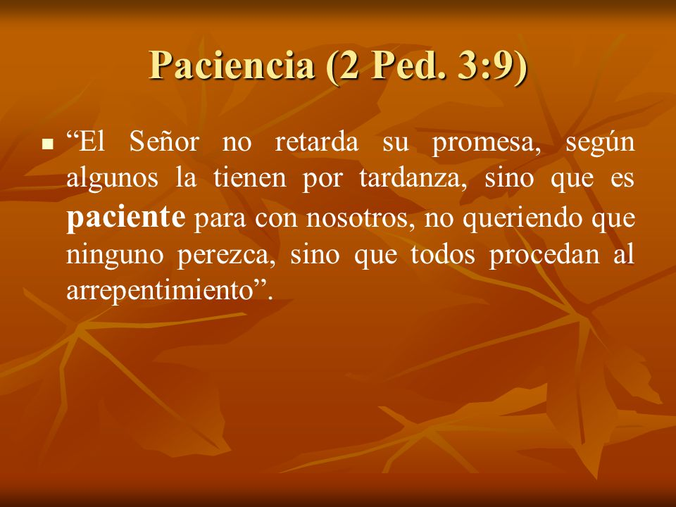 Paciencia (2 Ped. 3:9)