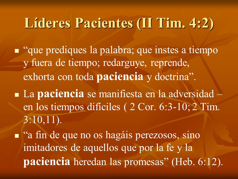 Líderes Pacientes (II Tim. 4:2)