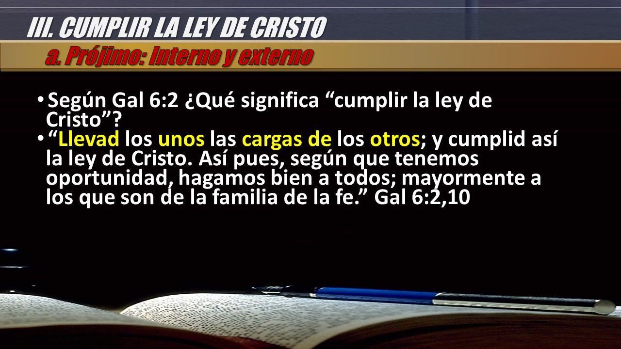 III. CUMPLIR LA LEY DE CRISTO