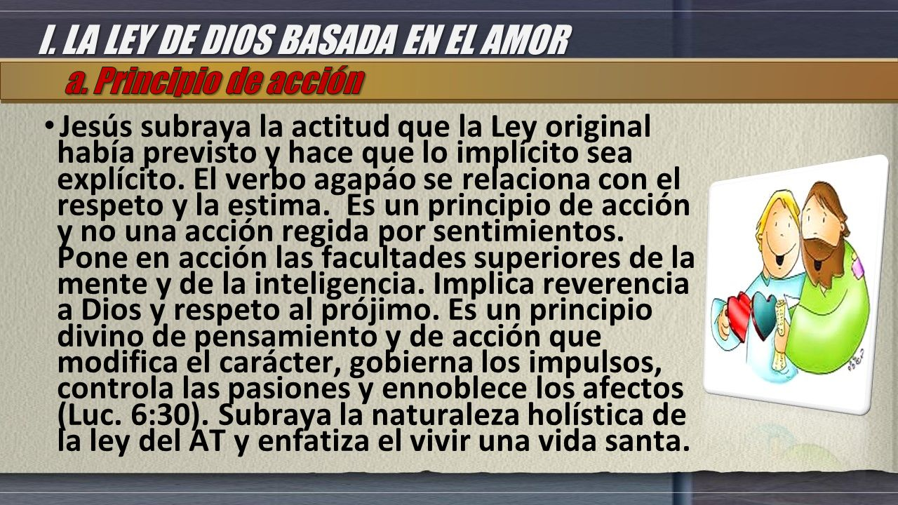 I. LA LEY DE DIOS BASADA EN EL AMOR