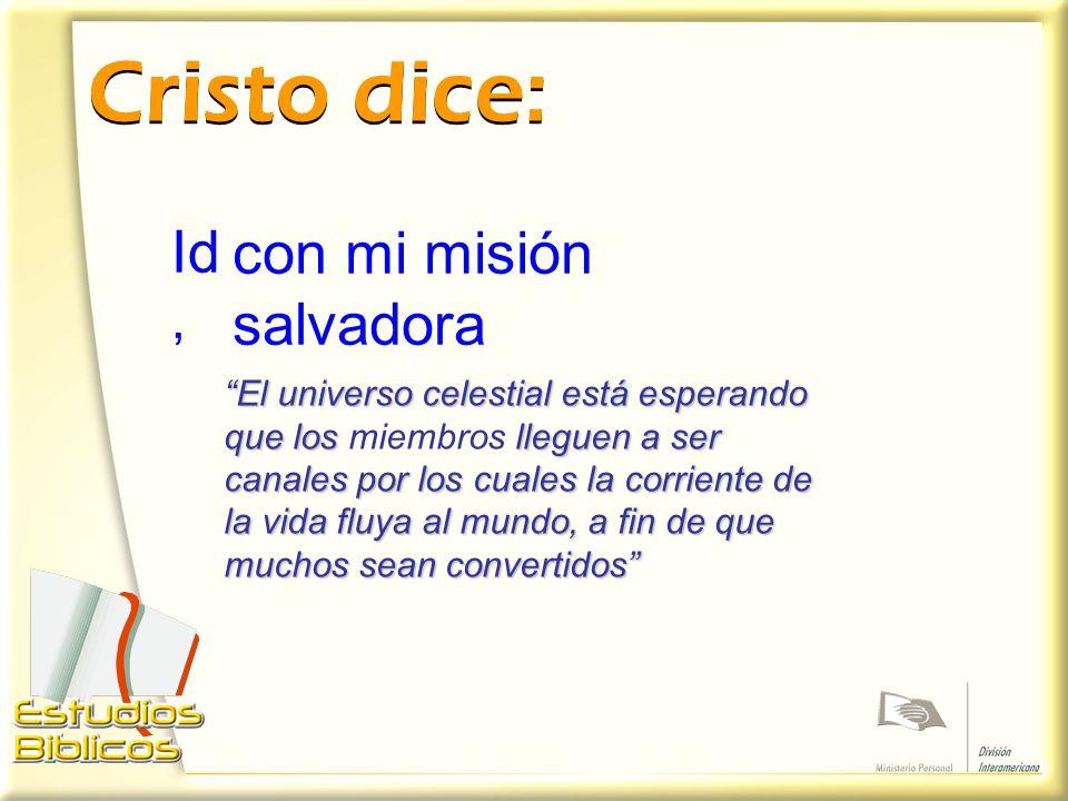 Cristo dice: Id, con mi misión salvadora