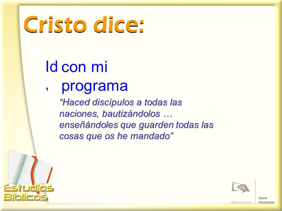 Cristo dice: Id, con mi programa