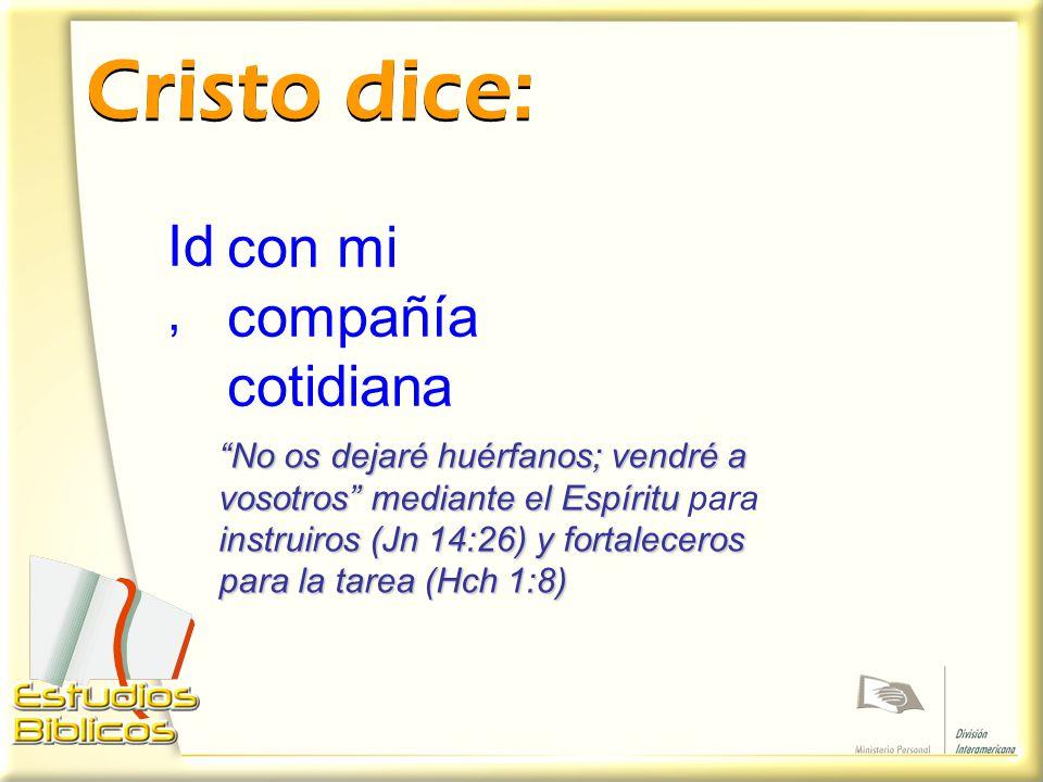 Cristo dice: Id, con mi compañía cotidiana