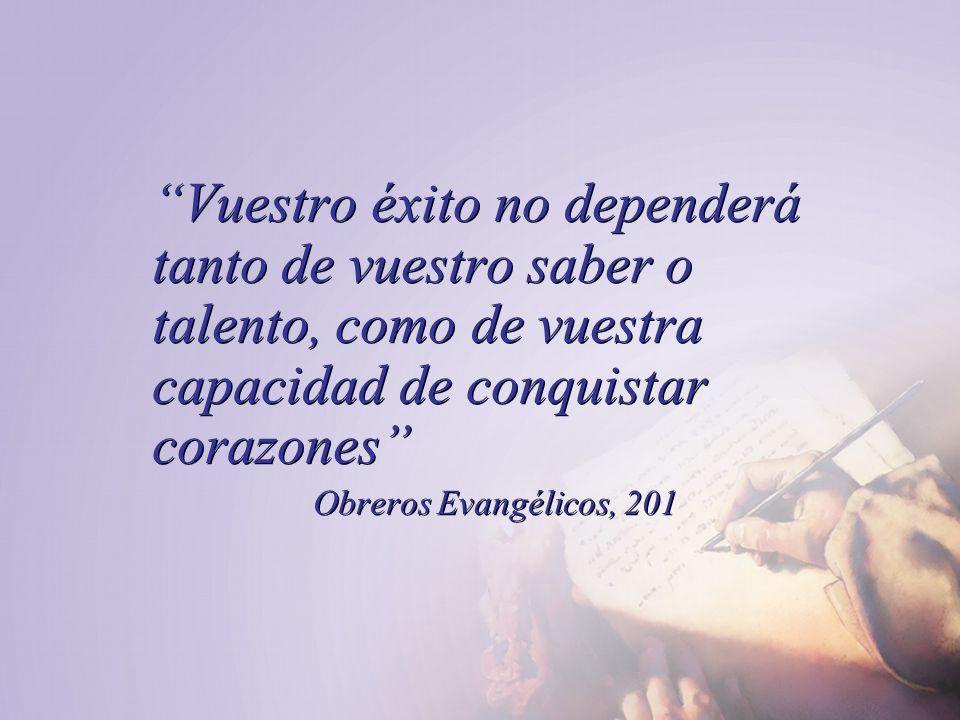 Vuestro éxito no dependerá tanto de vuestro saber o talento, como de vuestra capacidad de conquistar corazones