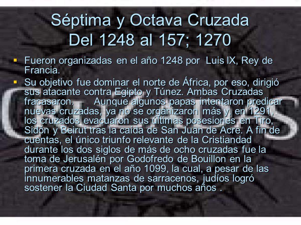 Séptima y Octava Cruzada Del 1248 al 157; 1270
