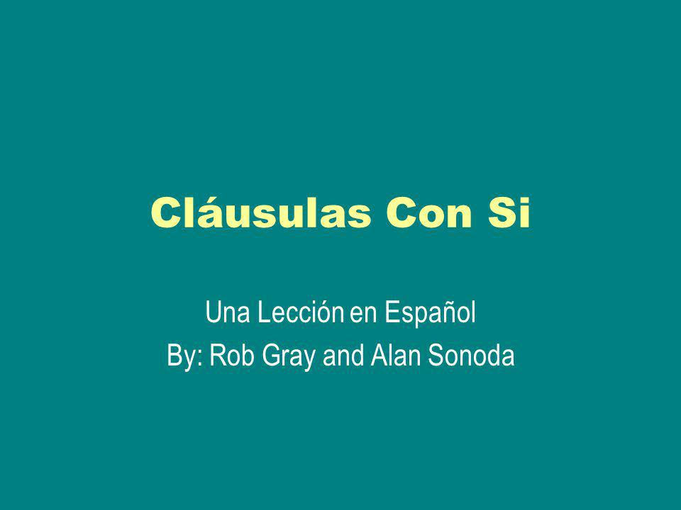Una Lección en Español By: Rob Gray and Alan Sonoda