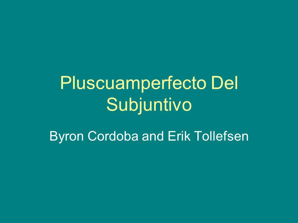 Pluscuamperfecto Del Subjuntivo