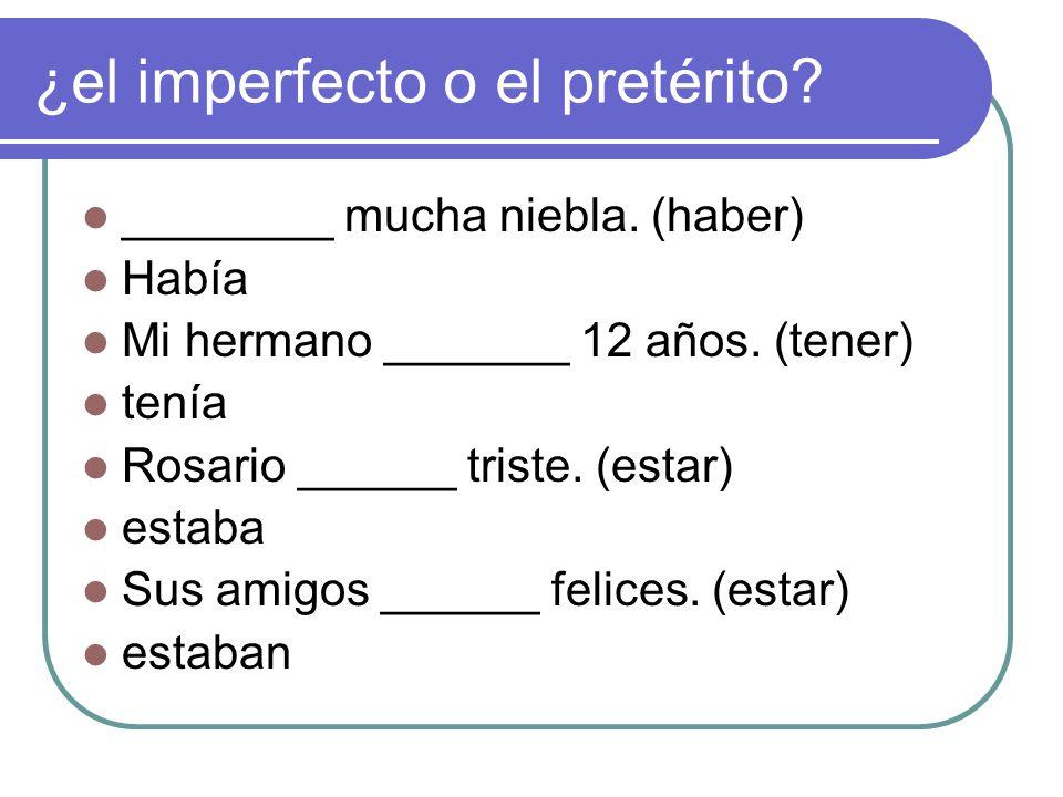 ¿el imperfecto o el pretérito