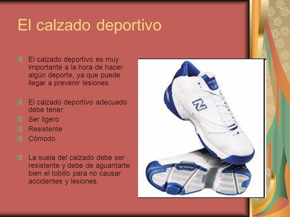 El calzado deportivo El calzado deportivo es muy importante a la hora de hacer algún deporte, ya que puede llegar a prevenir lesiones.