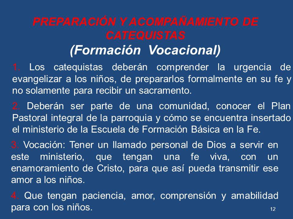 PREPARACIÓN Y ACOMPAÑAMIENTO DE CATEQUISTAS (Formación Vocacional)