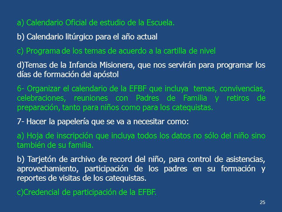 a) Calendario Oficial de estudio de la Escuela.