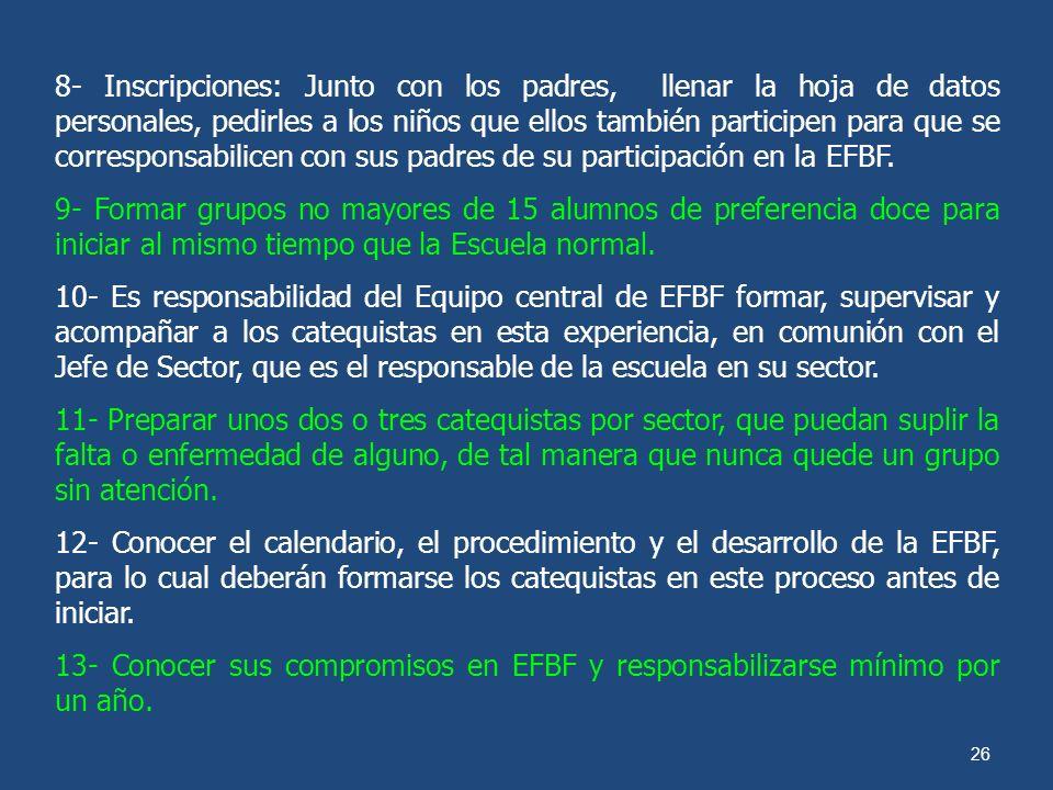 8- Inscripciones: Junto con los padres, llenar la hoja de datos personales, pedirles a los niños que ellos también participen para que se corresponsabilicen con sus padres de su participación en la EFBF.