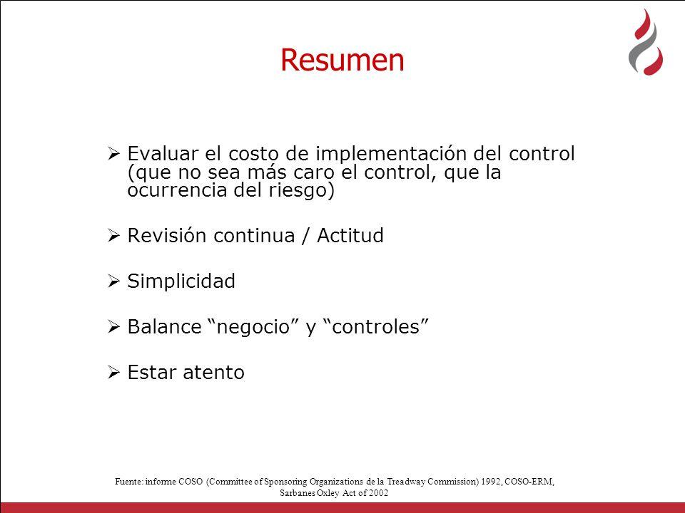 Resumen Evaluar el costo de implementación del control (que no sea más caro el control, que la ocurrencia del riesgo)