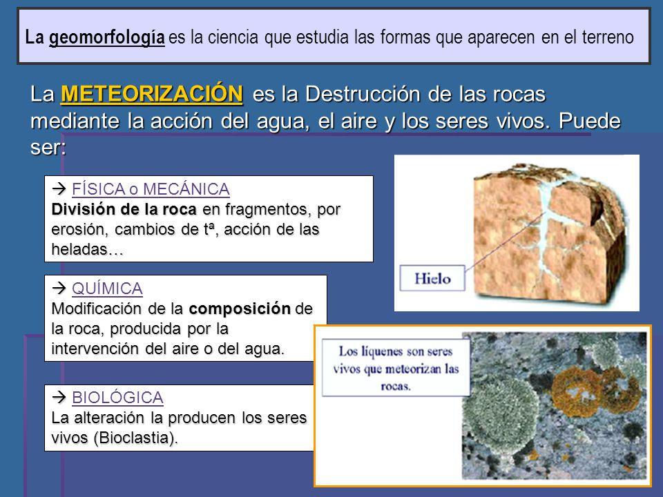 La geomorfología es la ciencia que estudia las formas que aparecen en el terreno