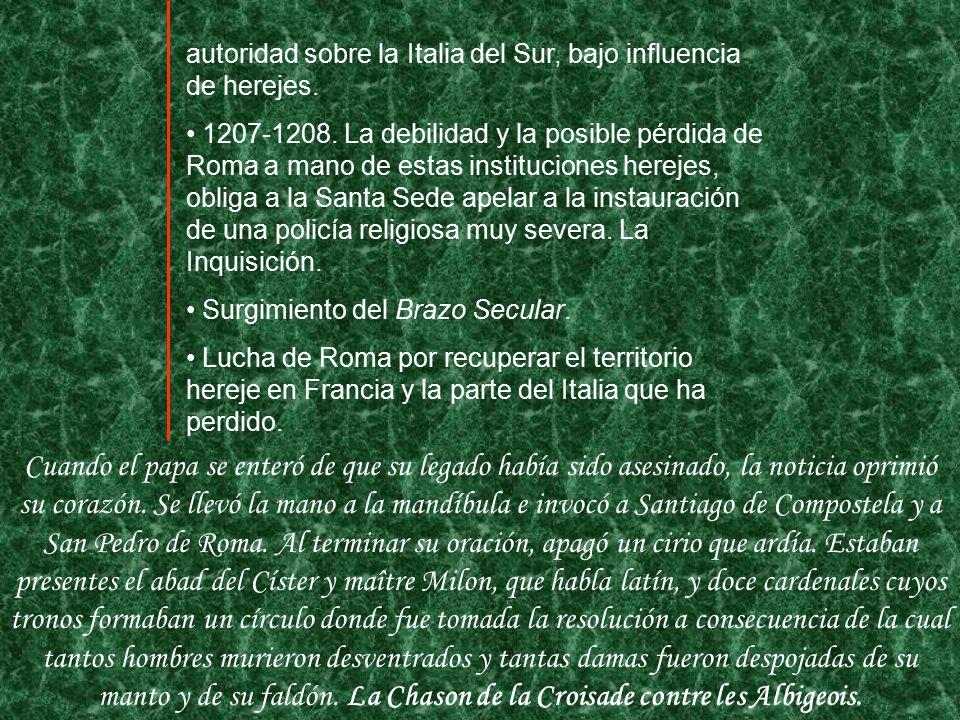 autoridad sobre la Italia del Sur, bajo influencia de herejes.