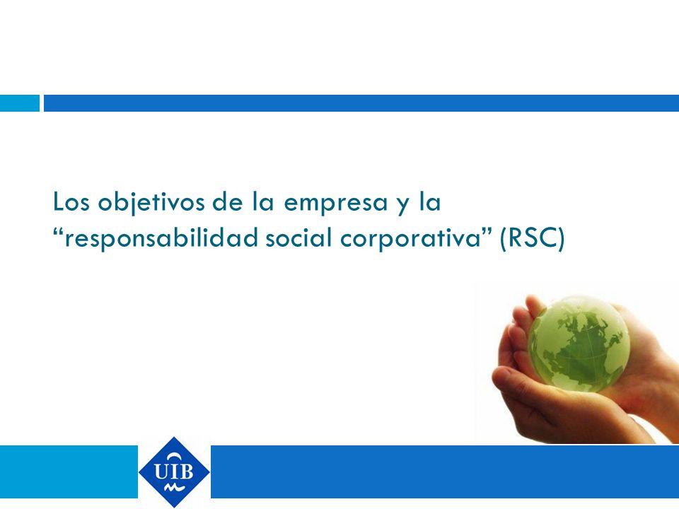 Los objetivos de la empresa y la responsabilidad social corporativa (RSC)