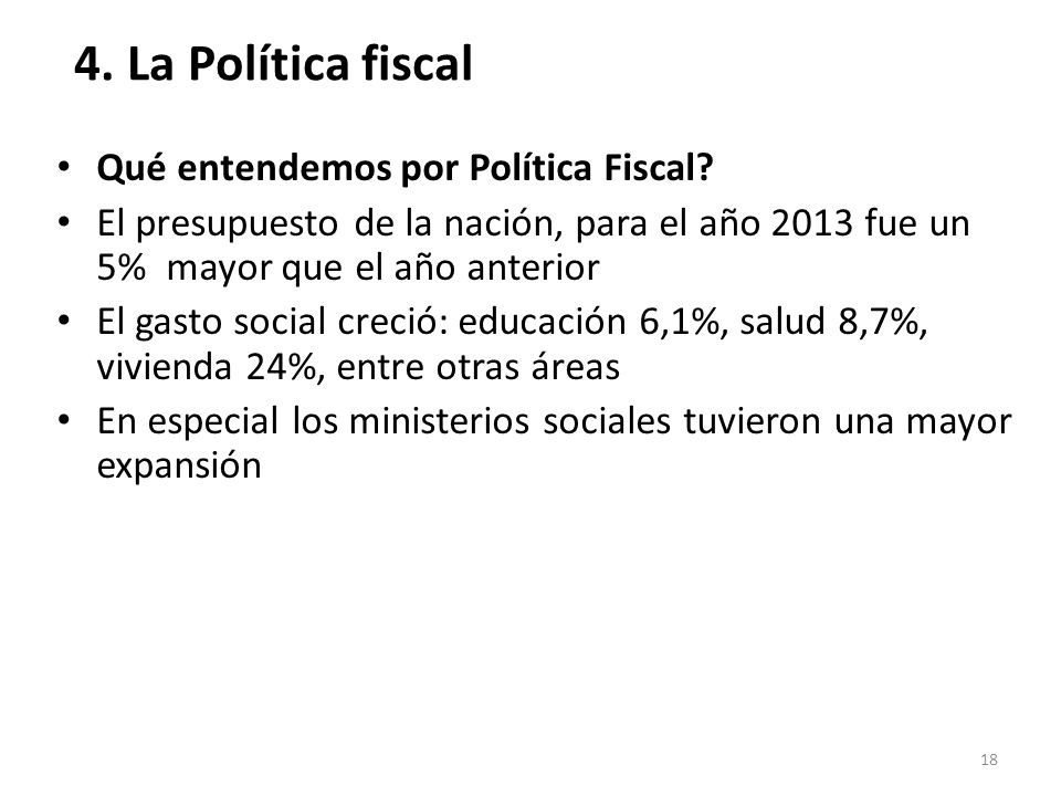4. La Política fiscal Qué entendemos por Política Fiscal