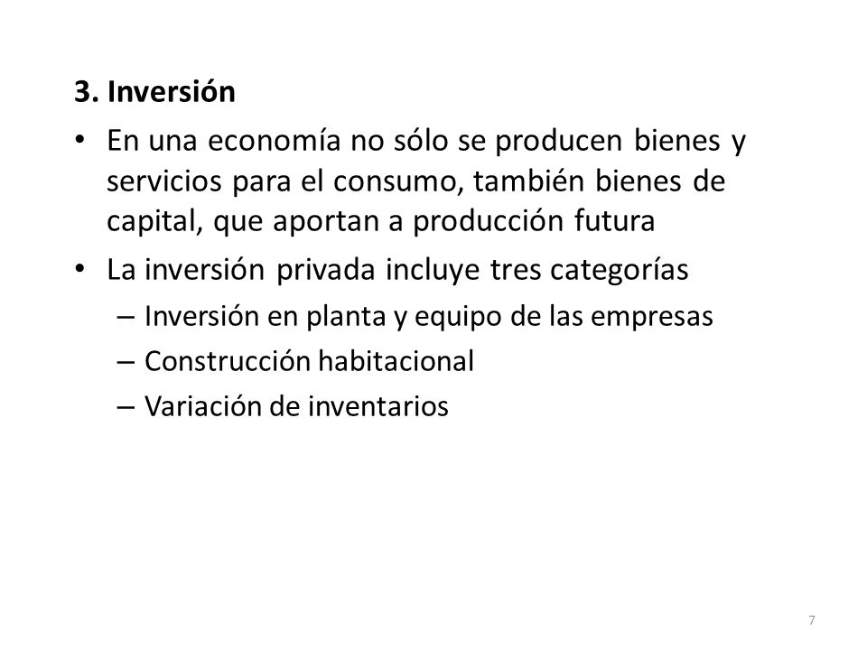 La inversión privada incluye tres categorías