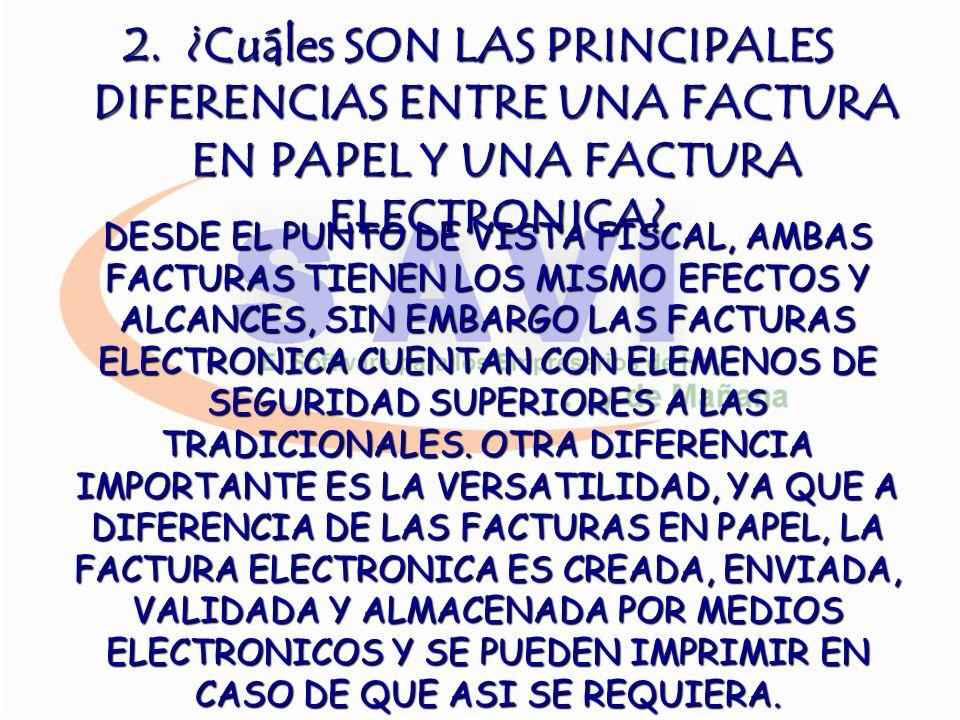¿Cuáles SON LAS PRINCIPALES DIFERENCIAS ENTRE UNA FACTURA EN PAPEL Y UNA FACTURA ELECTRONICA