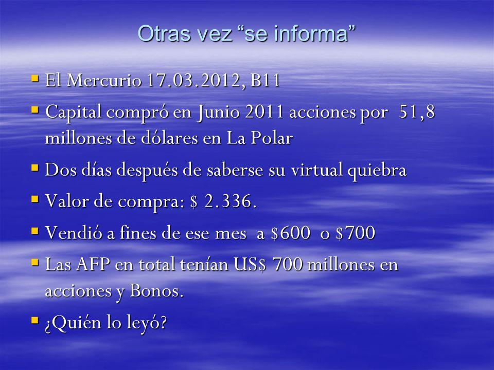 Otras vez se informa El Mercurio 17.03.2012, B11. Capital compró en Junio 2011 acciones por 51,8 millones de dólares en La Polar.