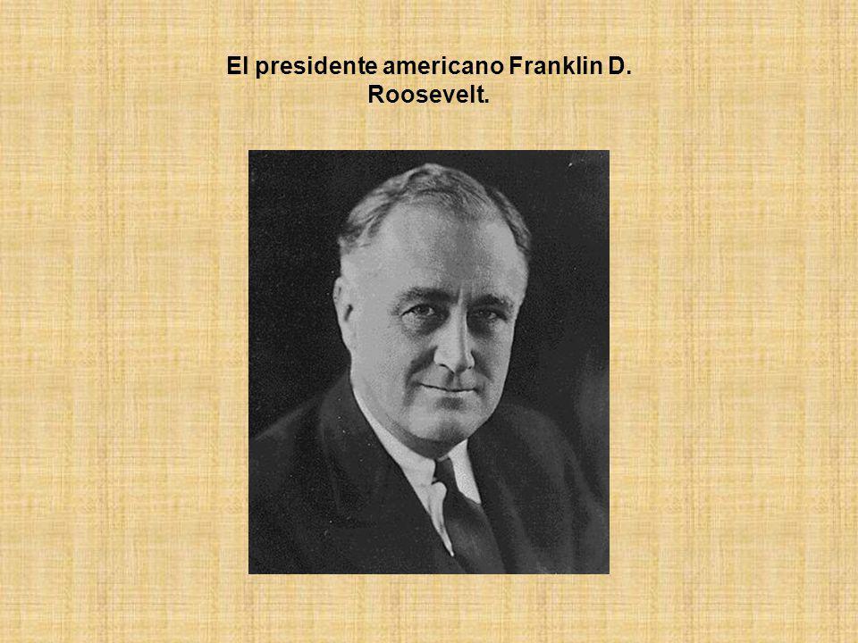 El presidente americano Franklin D. Roosevelt.