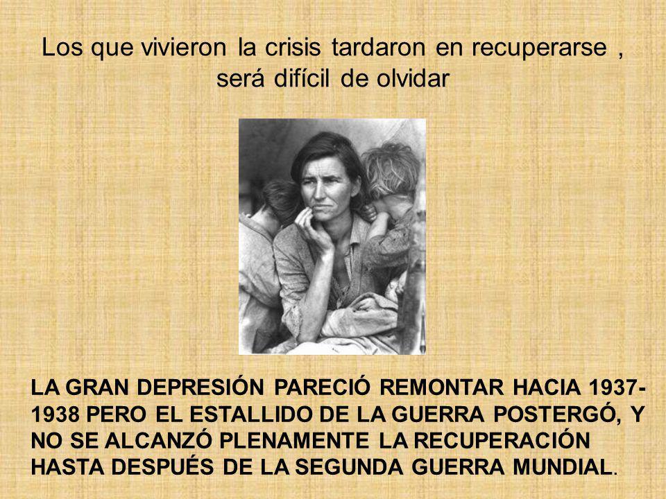Los que vivieron la crisis tardaron en recuperarse , será difícil de olvidar