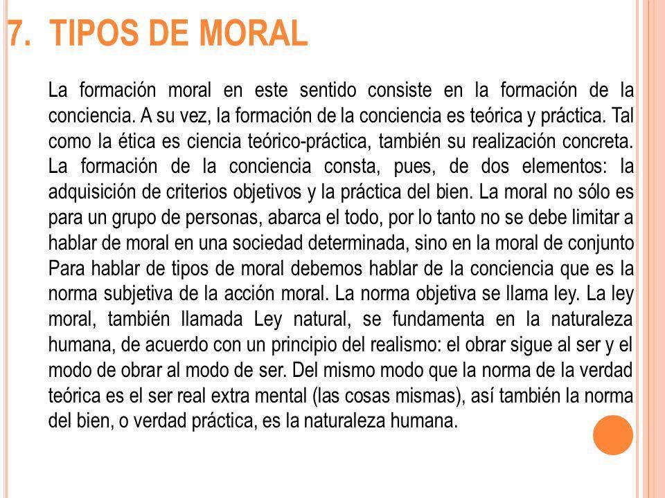 7. TIPOS DE MORAL