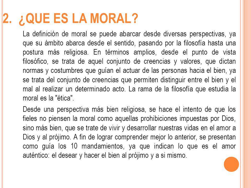 2. ¿QUE ES LA MORAL