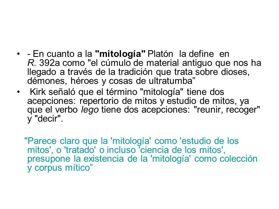 - En cuanto a la mitología Platón la define en R