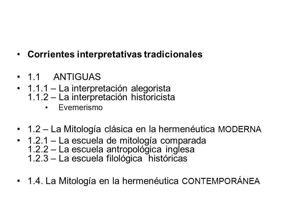 Corrientes interpretativas tradicionales 1.1 ANTIGUAS