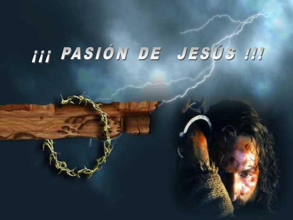 ¡¡¡ PASIÓN DE JESÚS !!!