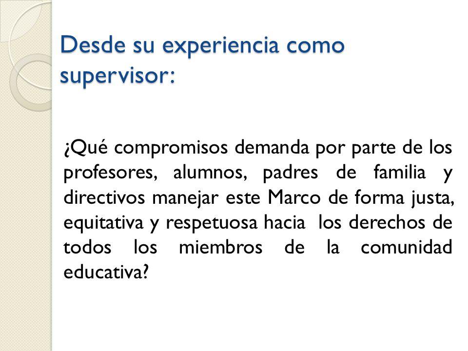Desde su experiencia como supervisor:
